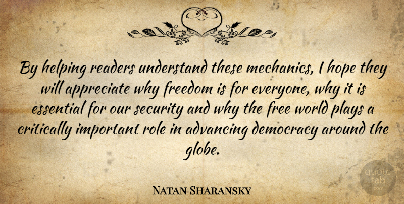 Natan Sharansky Quote About Advancing, Appreciate, Critically, Essential, Freedom: By Helping Readers Understand These...