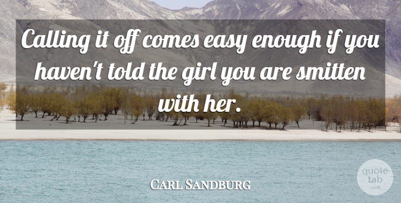 Carl Sandburg Calling It Off Comes Easy Enough If You Havent Told