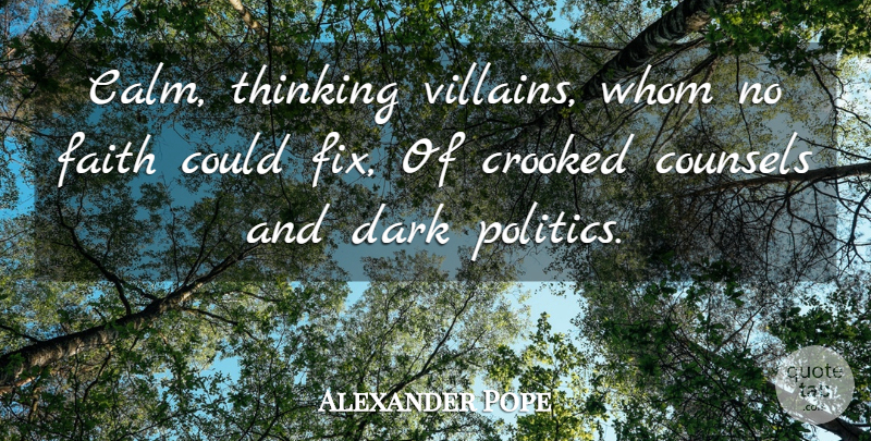 Alexander Pope Quote About Dark, Thinking, Calm: Calm Thinking Villains Whom No...