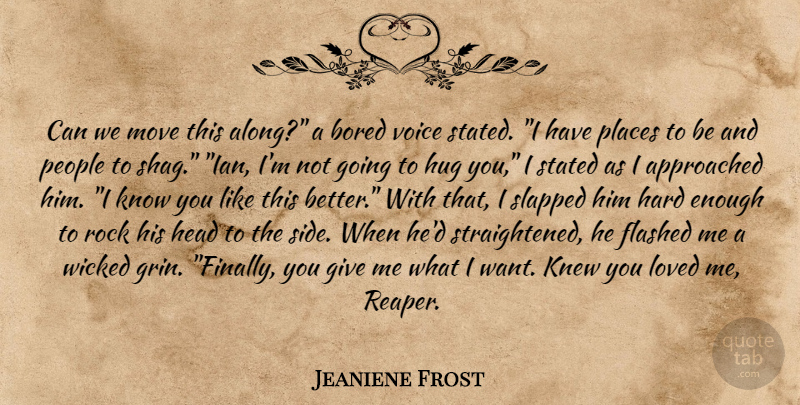 Jeaniene Frost Quote About Moving, Rocks, Voice: Can We Move This Along...