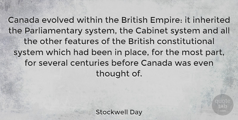 Stockwell Day Quote About Empires, Canada, Cabinets: Canada Evolved Within The British...