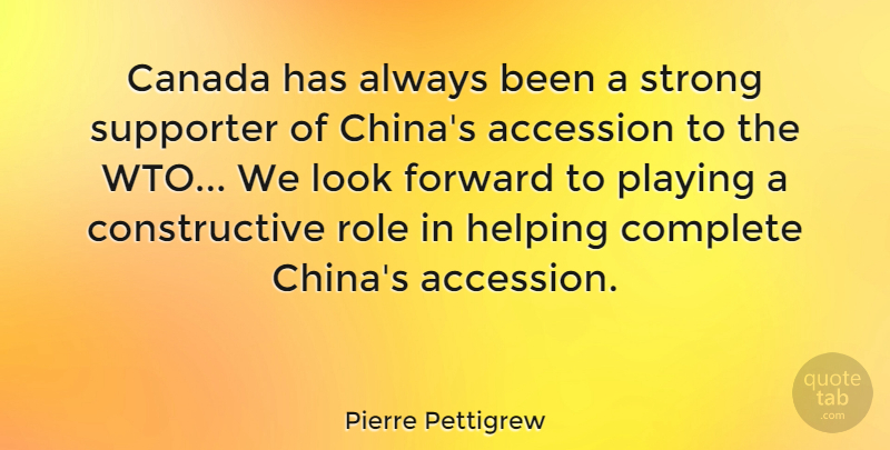 Pierre Pettigrew Quote About American Athlete, Canada, Complete, Helping, Playing: Canada Has Always Been A...