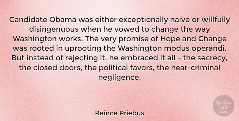 Reince Priebus Quote About Doors, Political, Promise: Candidate Obama Was Either Exceptionally...