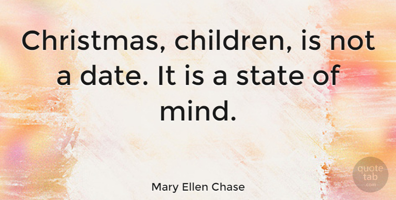 Mary Ellen Chase Quote About Christmas: Christmas Children Is Not A...