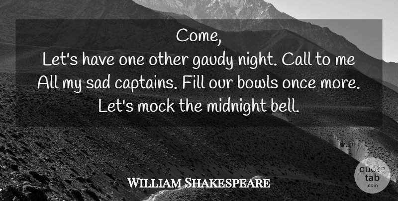 William Shakespeare Quote About Retirement, Farewell, Night: Come Lets Have One Other...