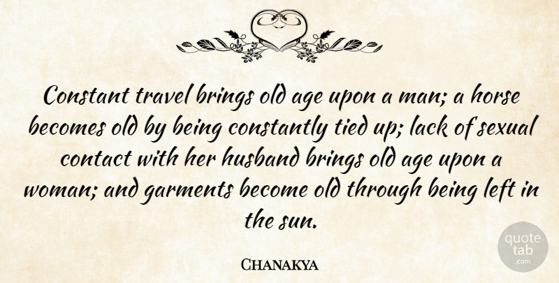 chanakya constant travel brings old age upon a man a horse