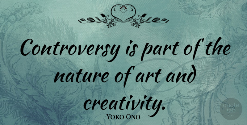 Yoko Ono Controversy Is Part Of The Nature Of Art And Creativity