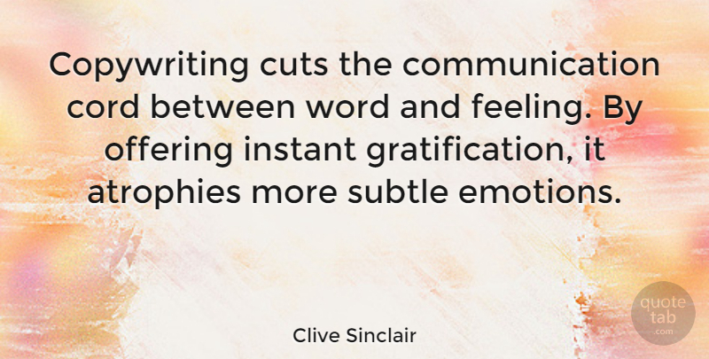 Clive Sinclair Quote About Communication, Cord, Cuts, Instant, Offering: Copywriting Cuts The Communication Cord...
