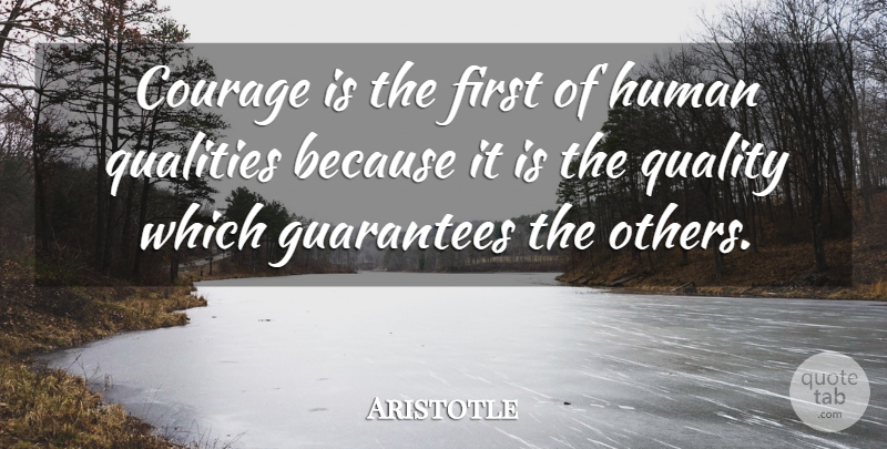 Aristotle Quote About Motivational, Inspiring, Leadership: Courage Is The First Of...