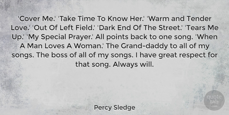 Percy Sledge Quote About Boss, Great, Left, Love, Loves: Cover Me Take Time To...