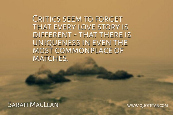 Sarah MacLean Quote About Critics, Love, Seem: Critics Seem To Forget That...