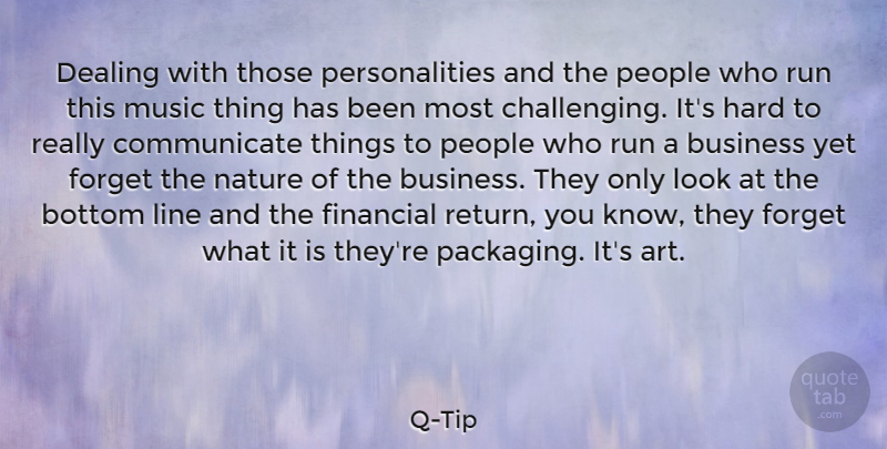 Q Tip Dealing With Those Personalities And The People Who Run This