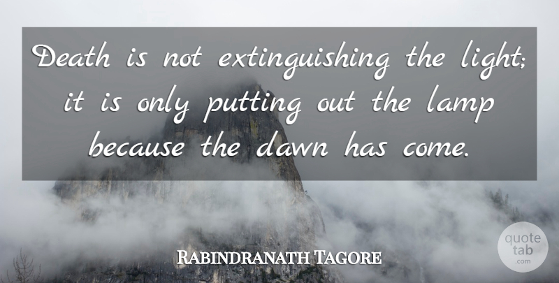 Rabindranath Tagore Quote About Inspirational, Death, Rest In Peace: Death Is Not Extinguishing The...