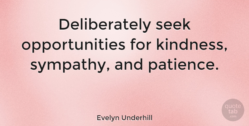 Evelyn Underhill Deliberately Seek Opportunities For Kindness