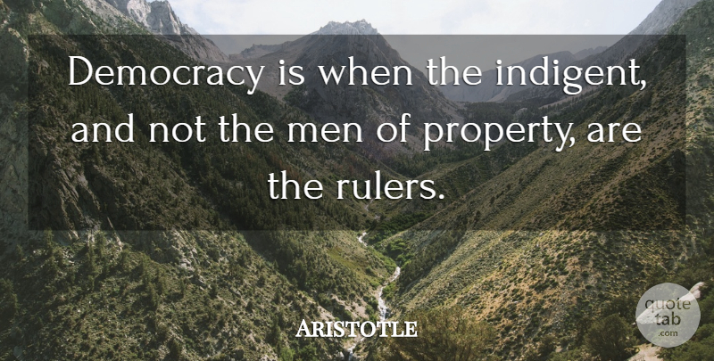 Aristotle Quote About Freedom, Philosophical, Men: Democracy Is When The Indigent...