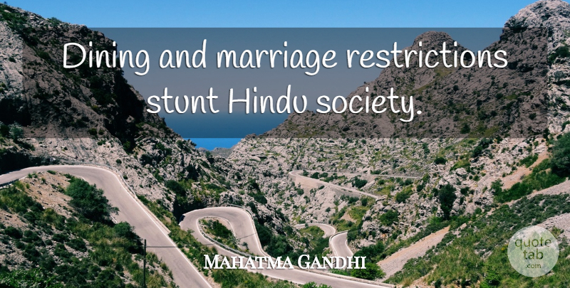 Mahatma Gandhi Quote About Dining, Hinduism, Restriction: Dining And Marriage Restrictions Stunt...