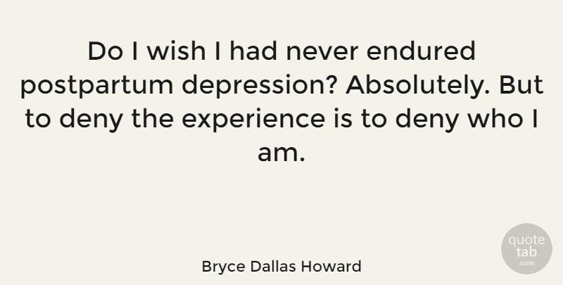 Bryce Dallas Howard Do I Wish I Had Never Endured Postpartum