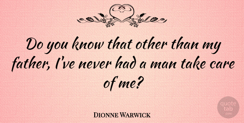 Dionne Warwick Quote About Boyfriend, Father, Men: Do You Know That Other...