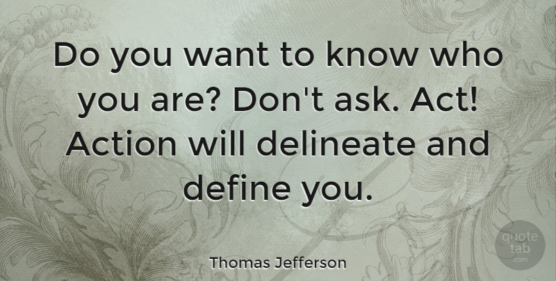 Thomas Jefferson Quote About Motivational, Crush, Morning: Do You Want To Know...
