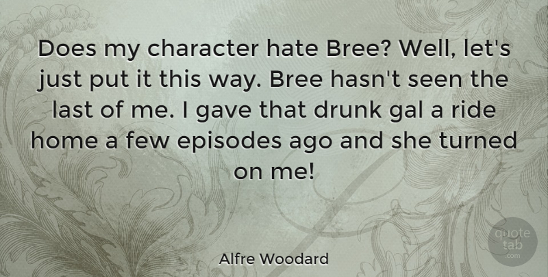 Alfre Woodard Quote About Hate, Character, Home: Does My Character Hate Bree...