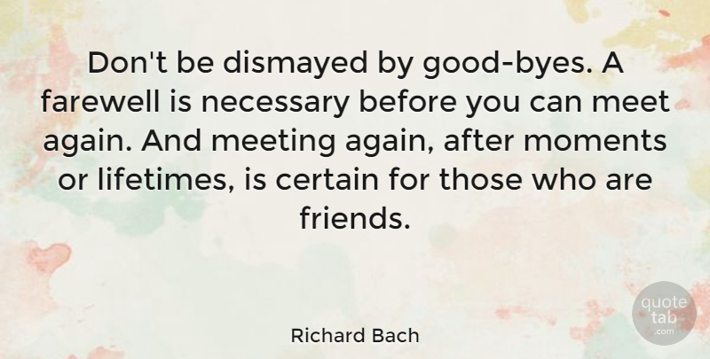 Richard Bach Quote About Inspirational, Friendship, Sports: Dont Be Dismayed By Good...