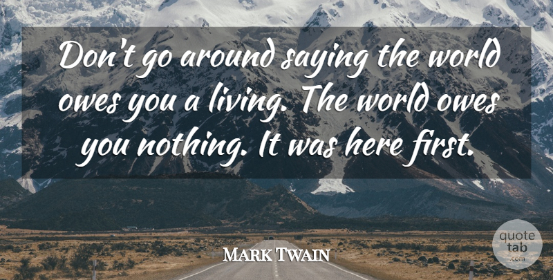 Mark Twain Quote About Graduation, Meaningful, Attitude: Dont Go Around Saying The...