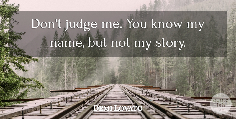Demi Lovato Dont Judge Me You Know My Name But Not My Story