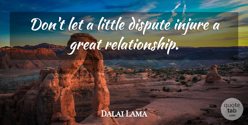 Dalai Lama: Don't let a little dispute injure a great relationship