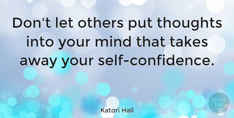 Katori Hall Dont Let Others Put Thoughts Into Your Mind That Takes