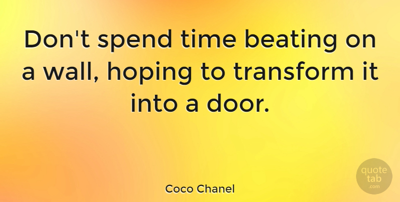 Coco Chanel Quote About Inspirational, Success, Hater: Dont Spend Time Beating On...