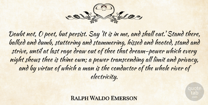Ralph Waldo Emerson Quote About Dream, Night, Men: Doubt Not O Poet But...