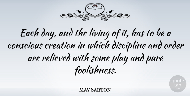May Sarton Each Day And The Living Of It Has To Be A Conscious