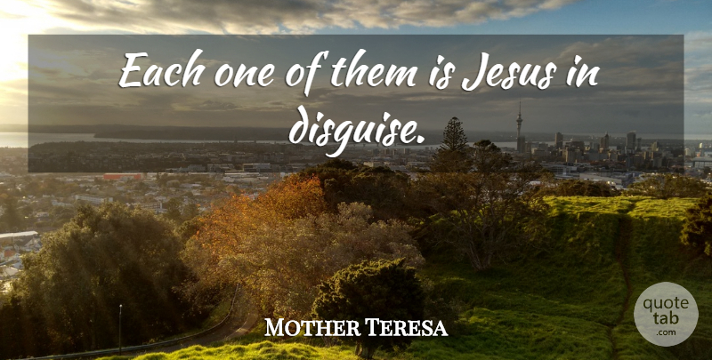 Mother Teresa Quote About Jesus, Catholic, Human Nature: Each One Of Them Is...