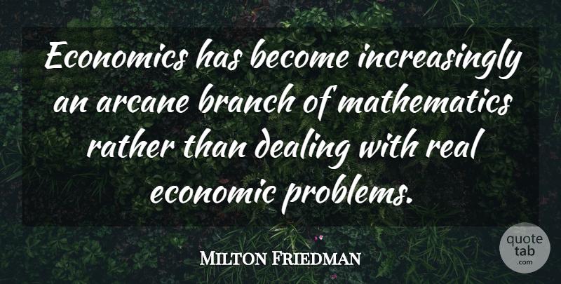 Milton Friedman Economics Has Become Increasingly An Arcane