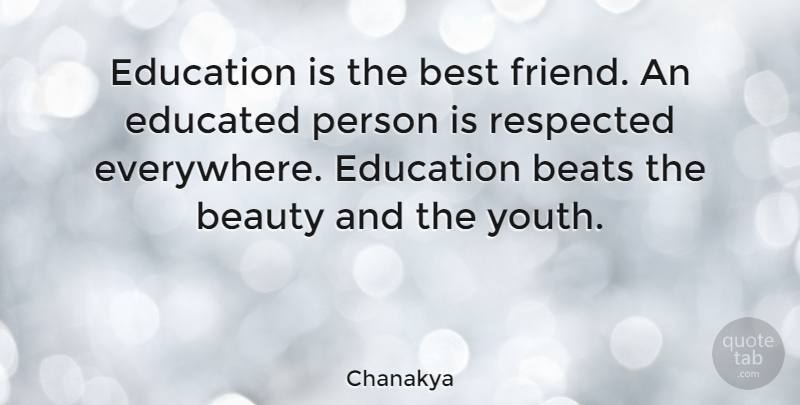 Chanakya Education Is The Best Friend An Educated Person Is