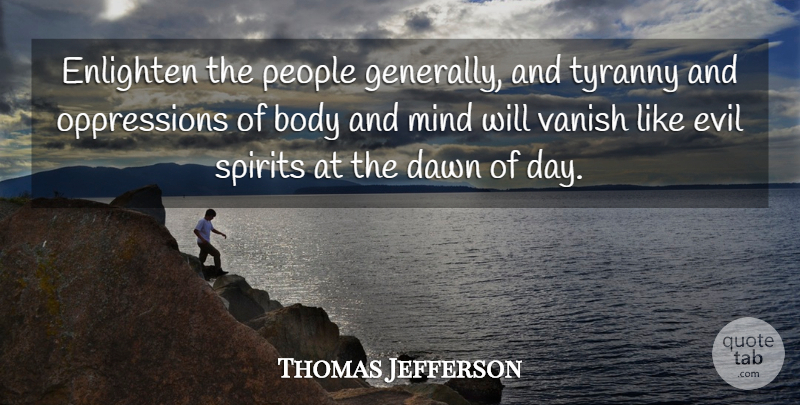 Thomas Jefferson Quote About Inspiring, Education, Patriotic: Enlighten The People Generally And...