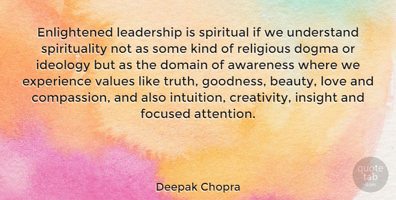Deepak Chopra Quote About Leadership, Spiritual, Religious: Enlightened Leadership Is Spiritual If...