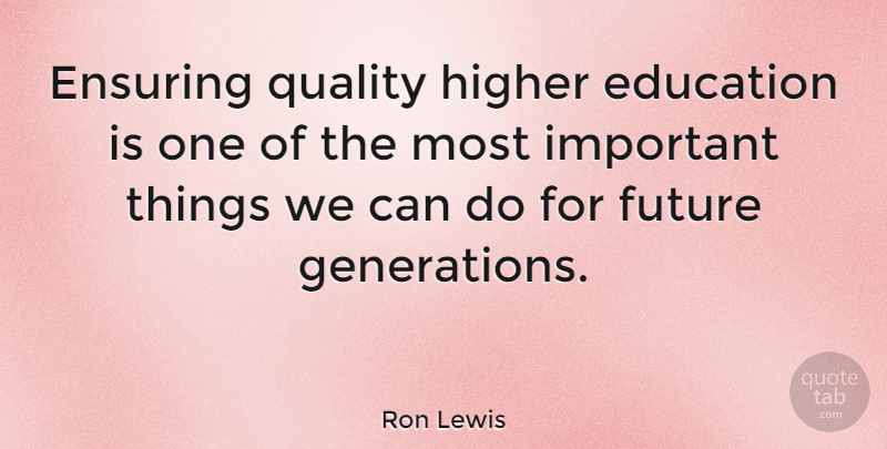Ron Lewis Ensuring Quality Higher Education Is One Of The Most