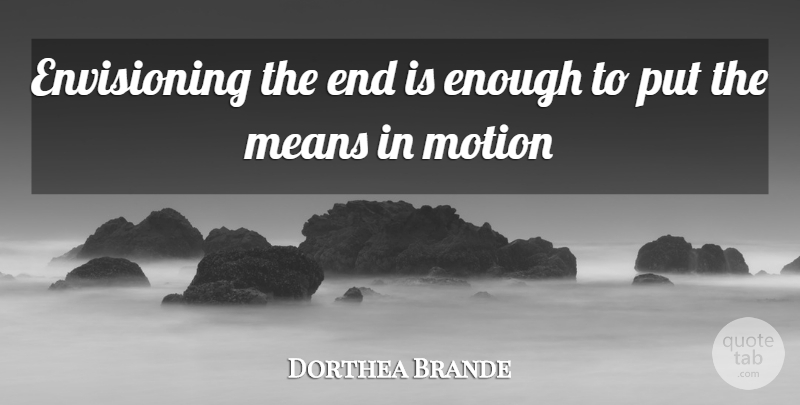 Brande Roderick Envisioning The End Is Enough To Put The Means In