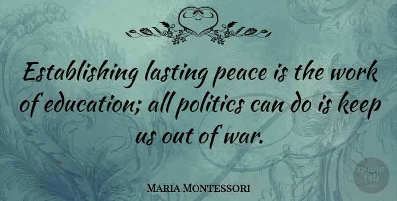 Maria Montessori Establishing Lasting Peace Is The Work Of