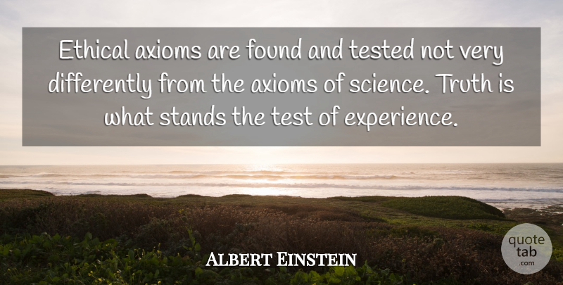 Albert Einstein Quote About Truth, Honesty, Understanding: Ethical Axioms Are Found And...