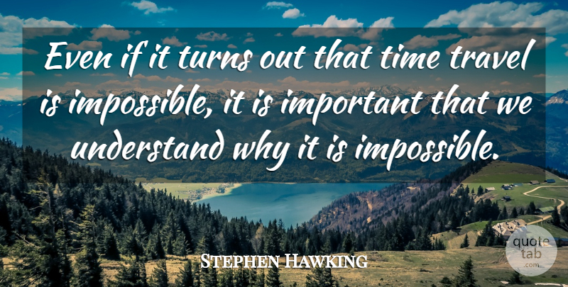stephen hawking even if it turns out that time travel is
