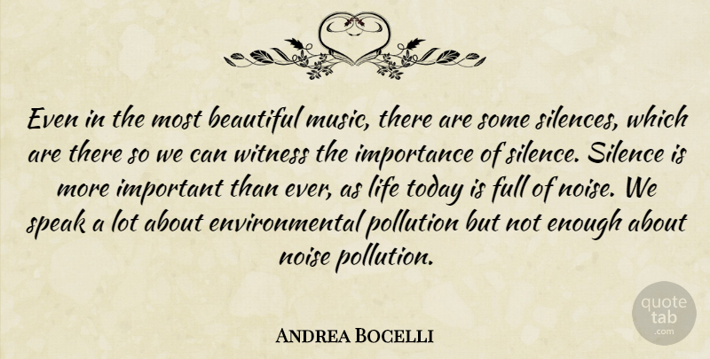 Andrea Bocelli Quote About Music, Beautiful, Silence: Even In The Most Beautiful...