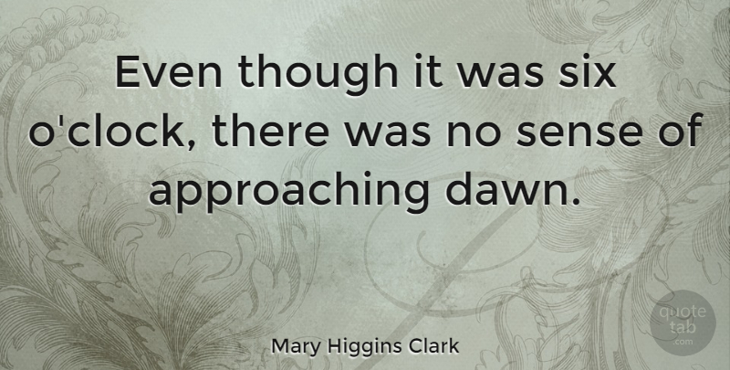 Mary Higgins Clark Quote About American Author: Even Though It Was Six...