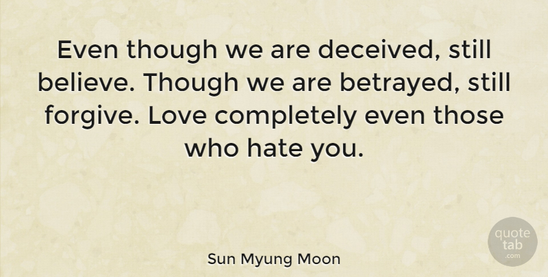 Sun Myung Moon Even Though We Are Deceived Still Believe Though