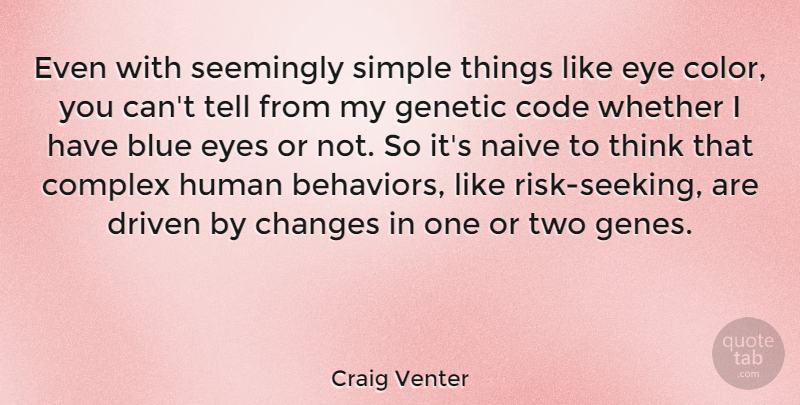 Craig Venter Even With Seemingly Simple Things Like Eye Color You