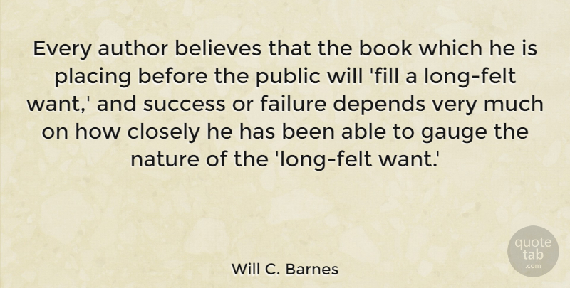 Will C. Barnes Quote About Author, Believes, Book, Closely, Depends: Every Author Believes That The...