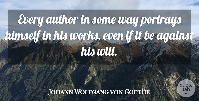Johann Wolfgang von Goethe Quote About Inspirational, Life, Beautiful: Every Author In Some Way...
