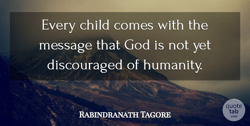 Rabindranath Tagore Quote About Child, God, Message: Every Child Comes With The...