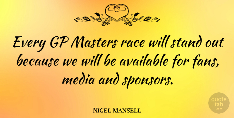 Nigel Mansell Quote About Athlete, Race, Media: Every Gp Masters Race Will...